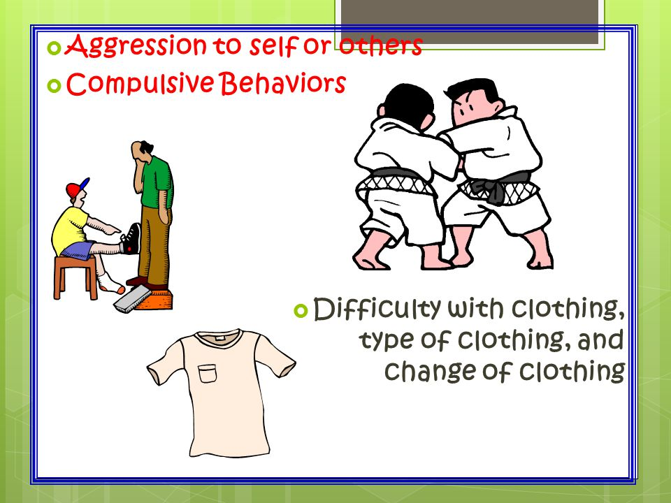 Aggression to self or others