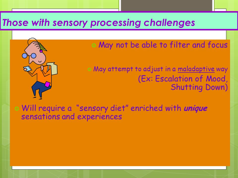 Those with sensory processing challenges