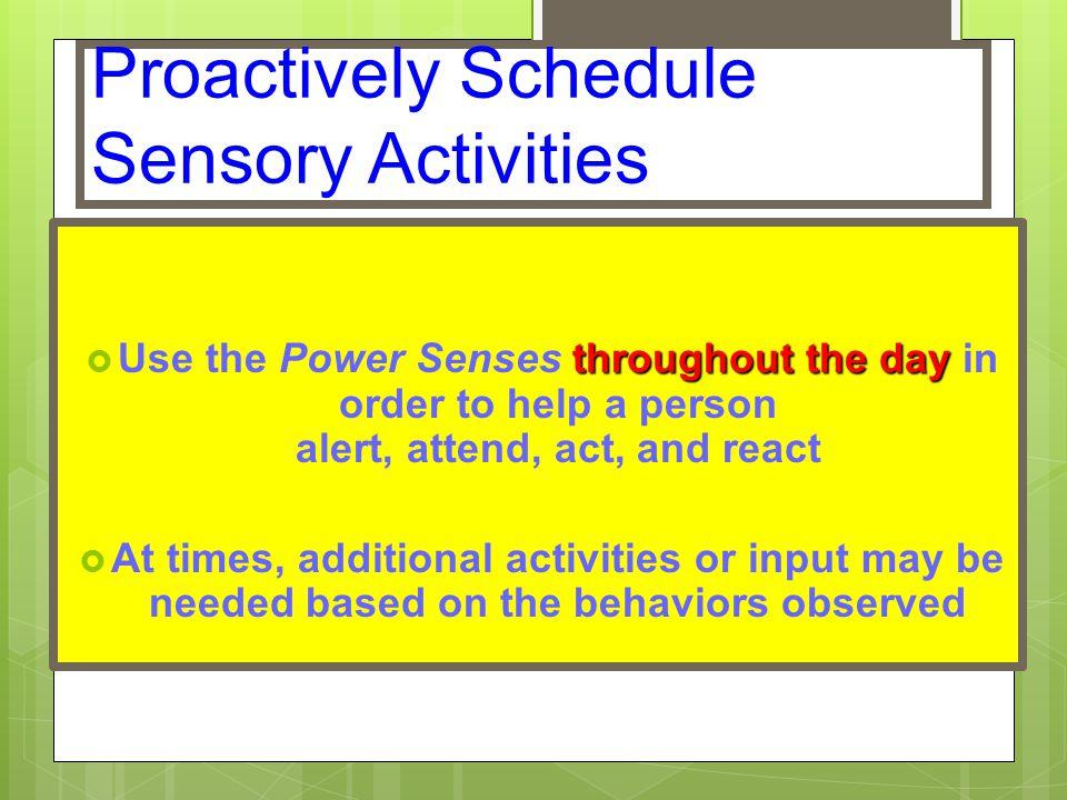 Proactively Schedule Sensory Activities