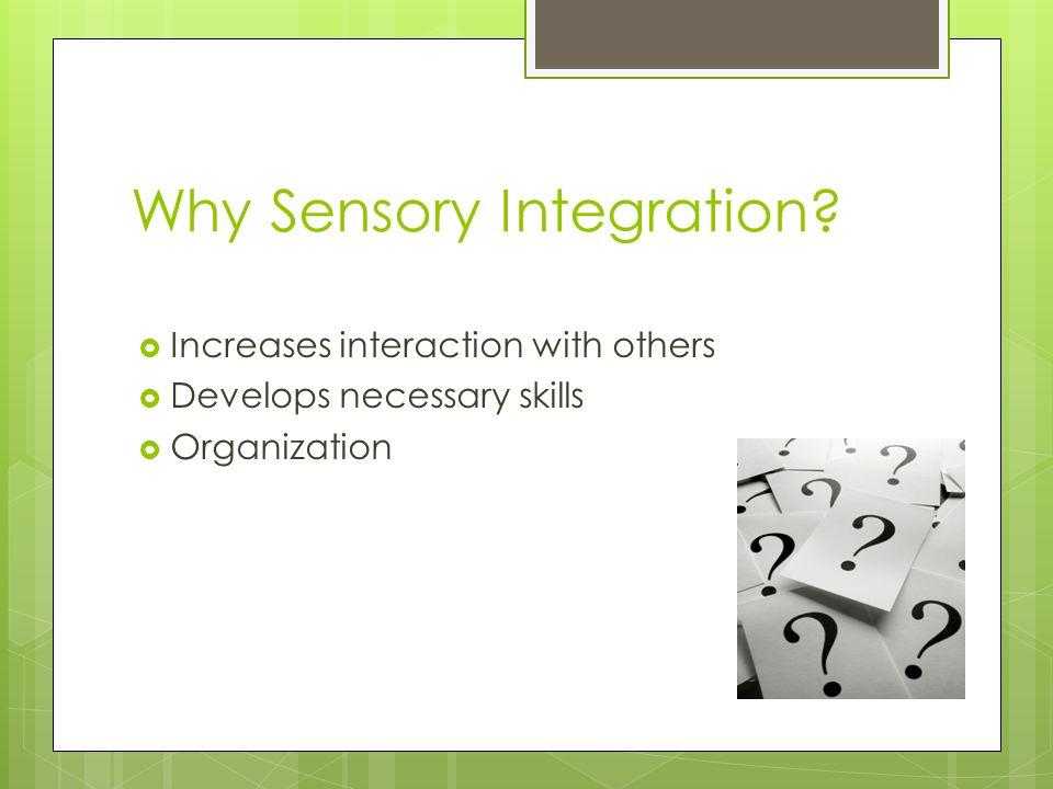 Why Sensory Integration