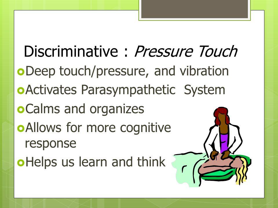 Discriminative : Pressure Touch