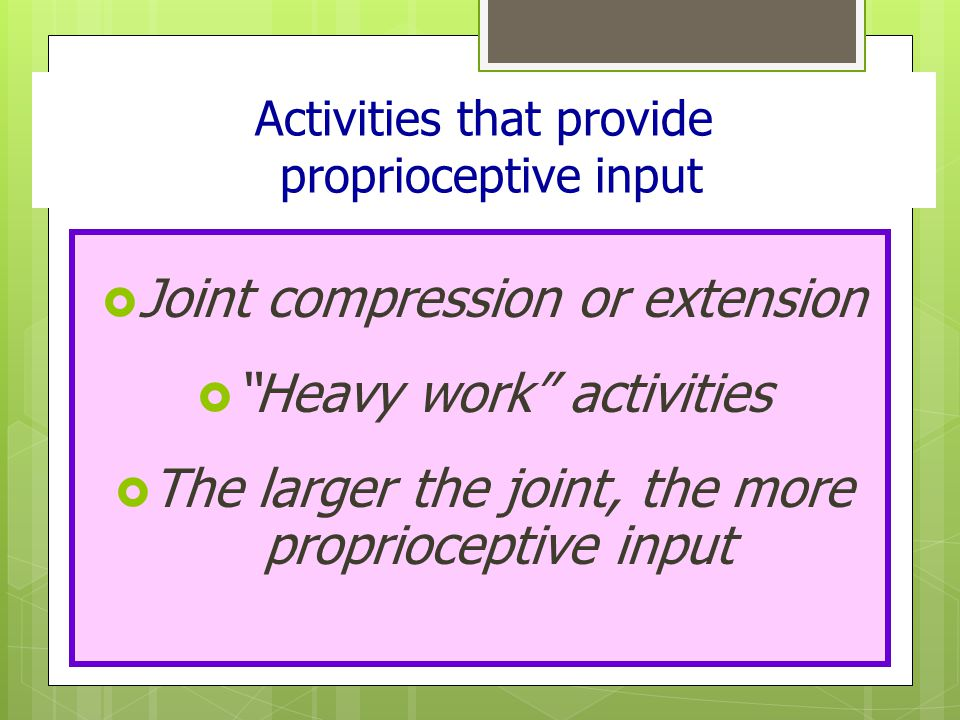 Activities that provide proprioceptive input