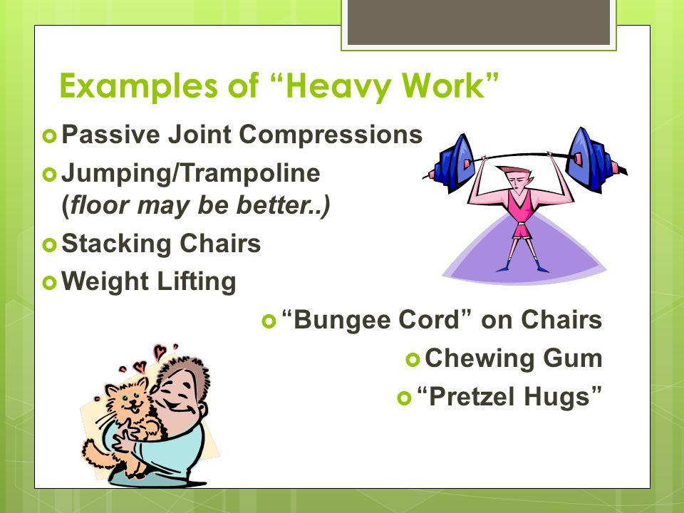 Examples of Heavy Work