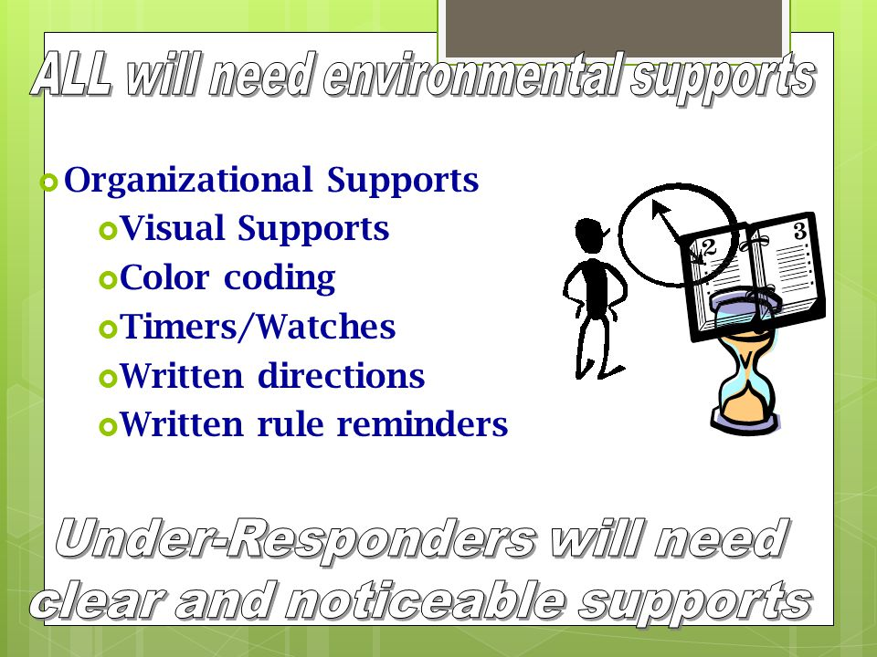 ALL will need environmental supports
