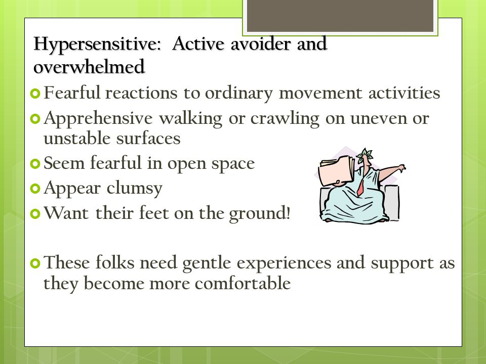 Hypersensitive: Active avoider and overwhelmed