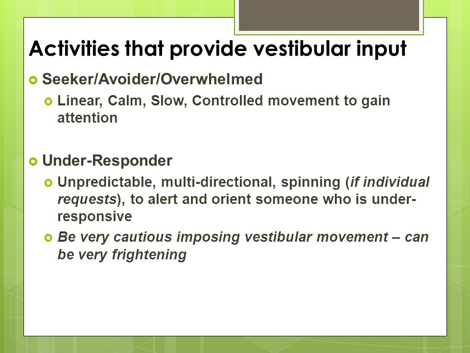 Activities that provide vestibular input