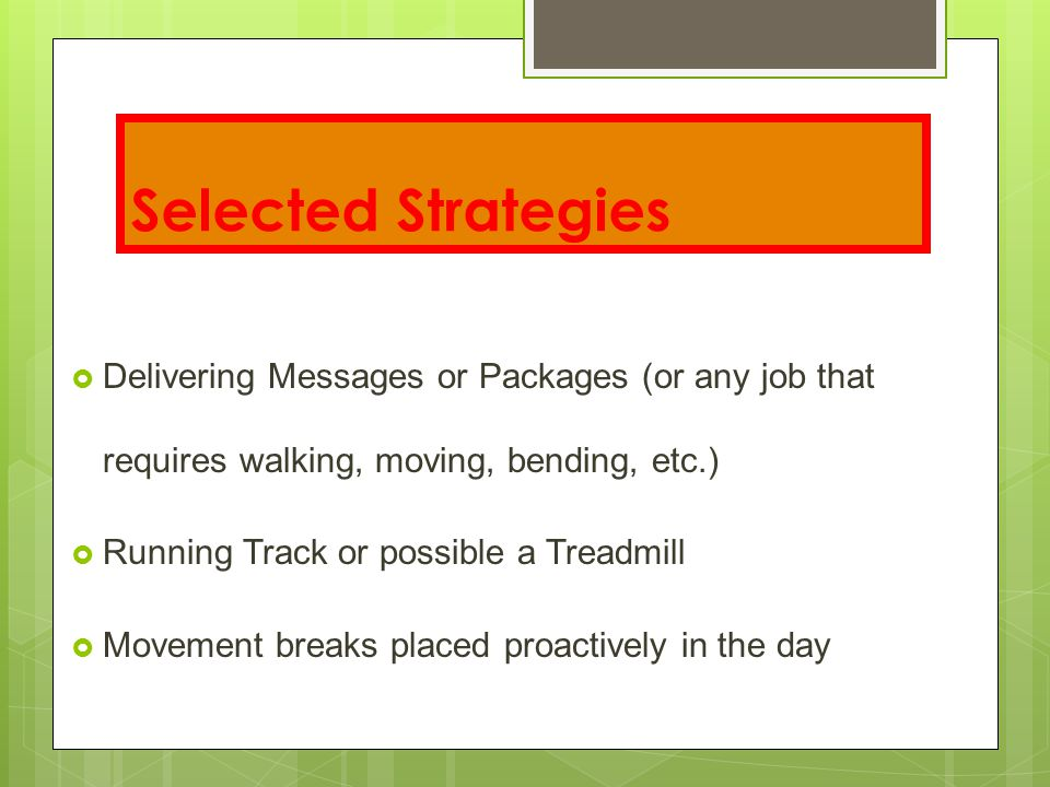 Selected Strategies Delivering Messages or Packages (or any job that requires walking, moving, bending, etc.)