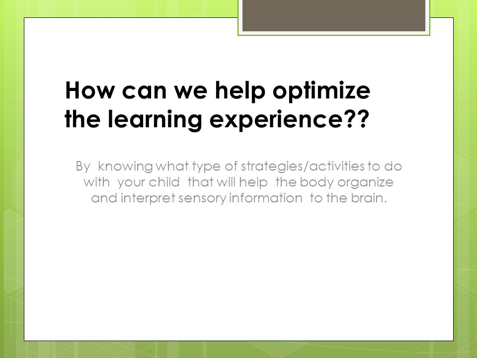 How can we help optimize the learning experience