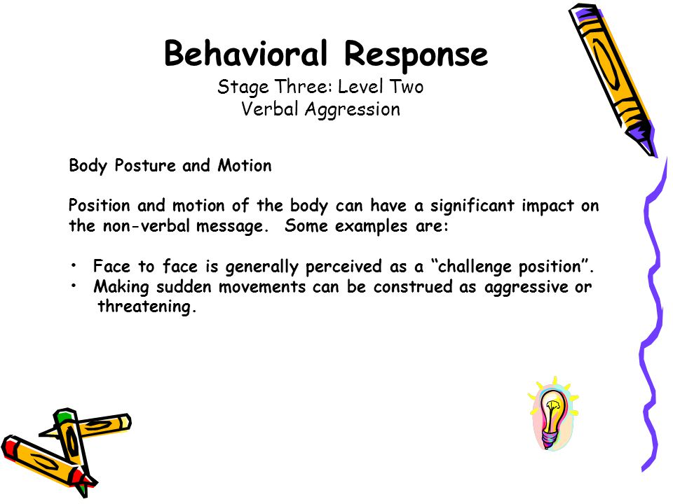 Behavioral Response Stage Three: Level Two Verbal Aggression