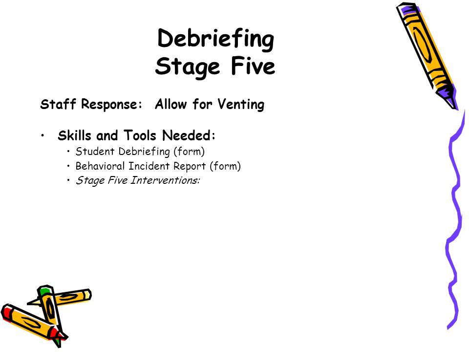 Debriefing Stage Five Staff Response: Allow for Venting