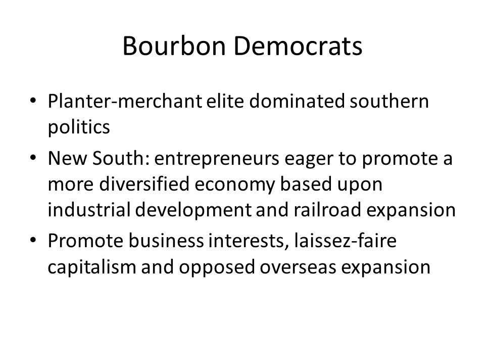 Bourbon Democrats Planter-merchant elite dominated southern politics