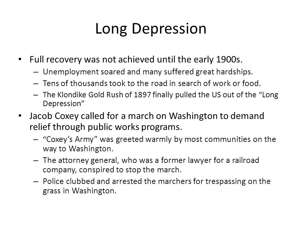 Long Depression Full recovery was not achieved until the early 1900s.