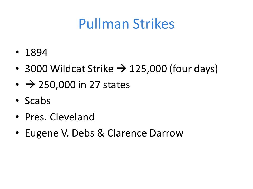 Pullman Strikes 1894 3000 Wildcat Strike  125,000 (four days)