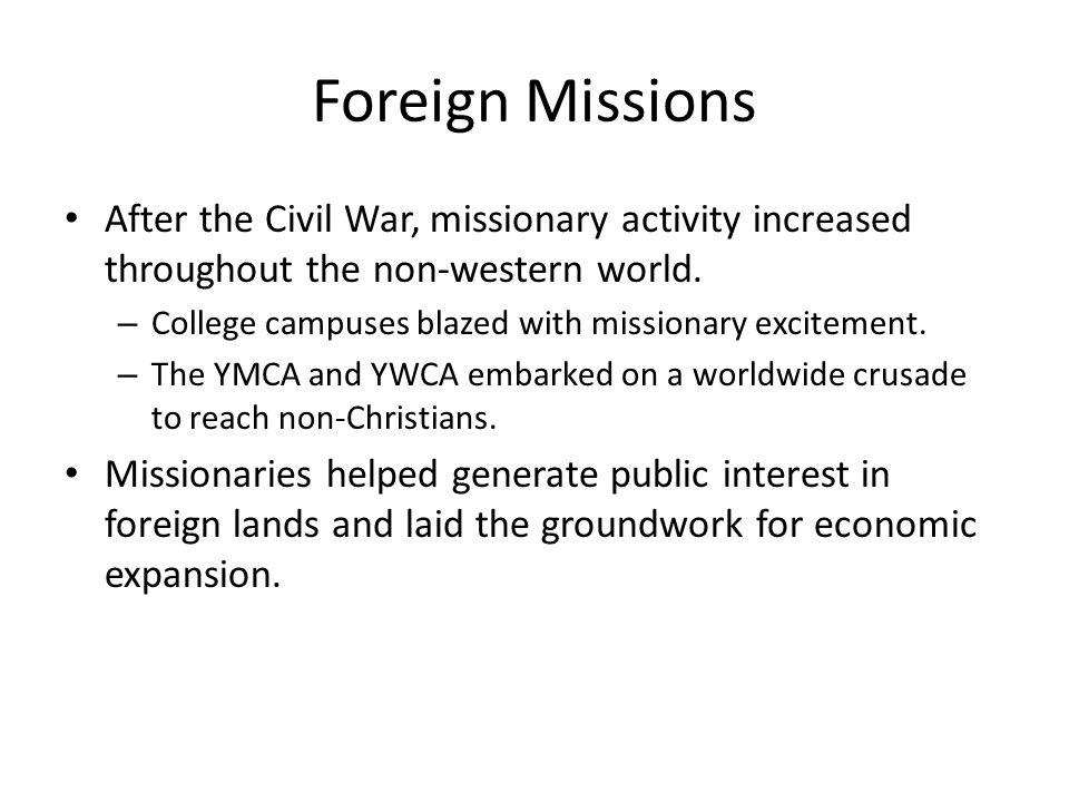 Foreign Missions After the Civil War, missionary activity increased throughout the non-western world.