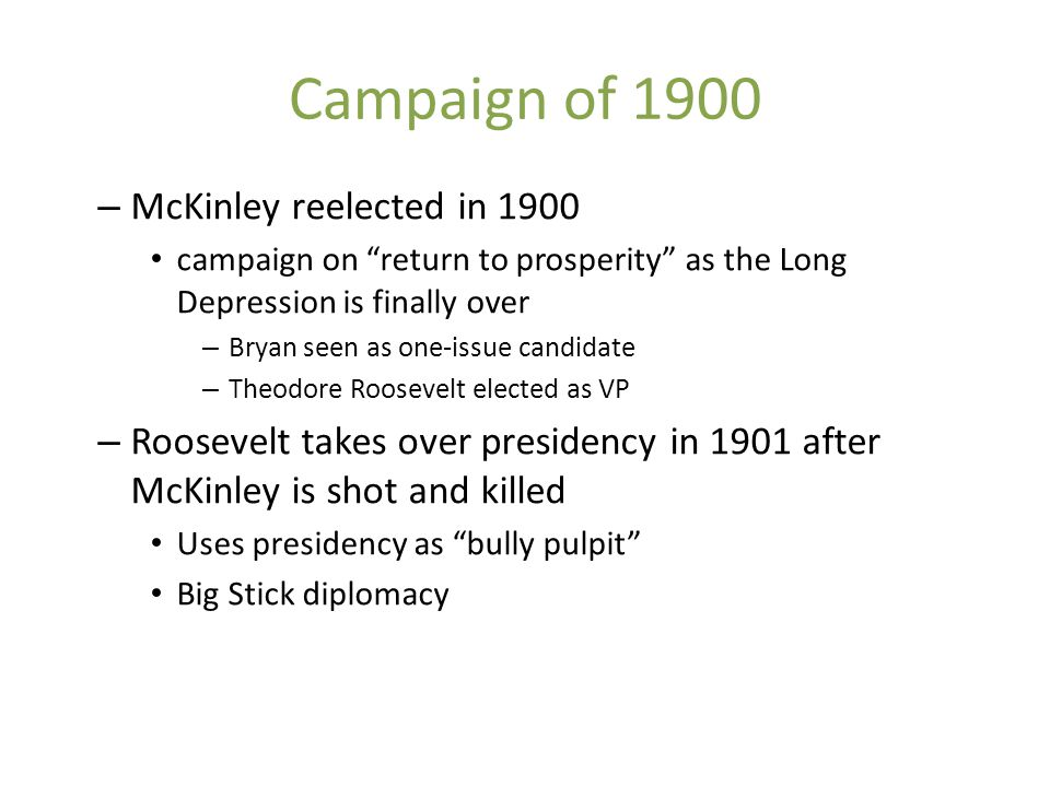 Campaign of 1900 McKinley reelected in 1900