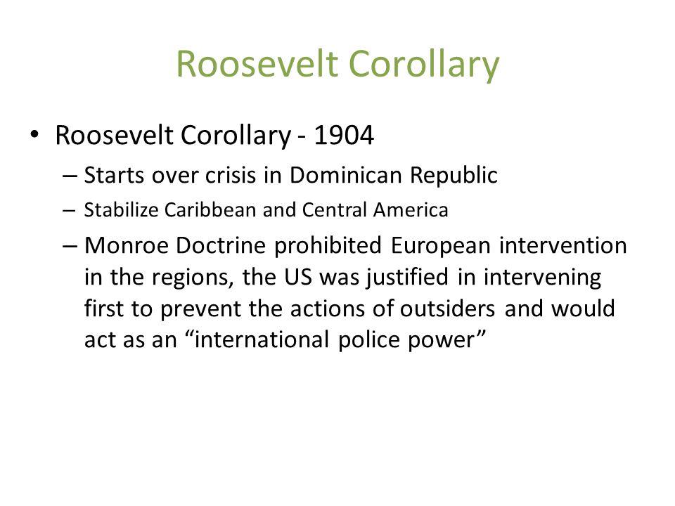 Roosevelt Corollary Roosevelt Corollary - 1904