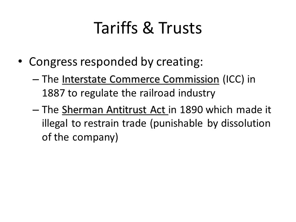 Tariffs & Trusts Congress responded by creating: