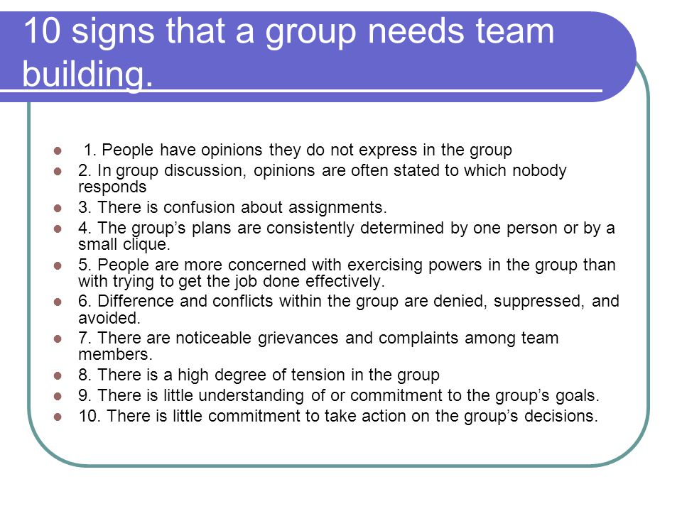 10 signs that a group needs team building.