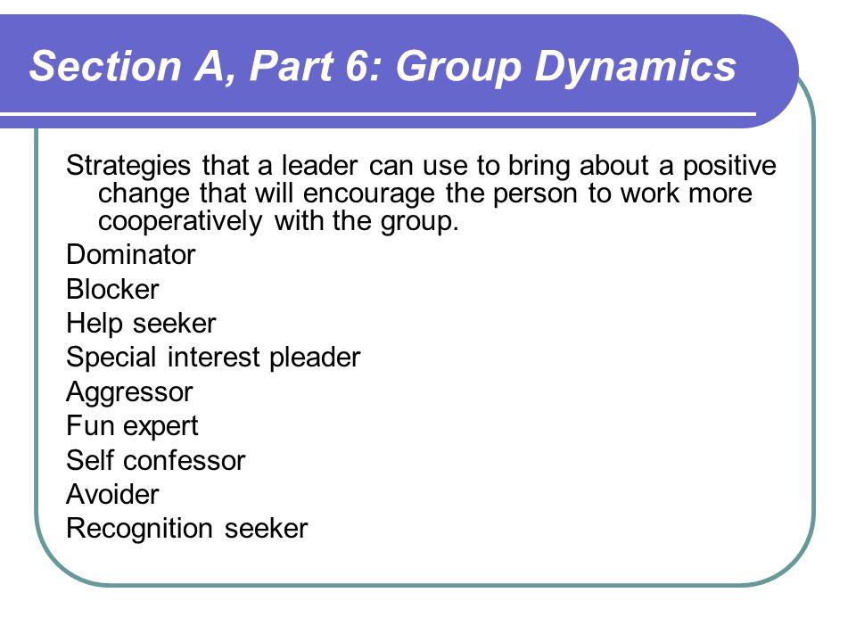 Section A, Part 6: Group Dynamics