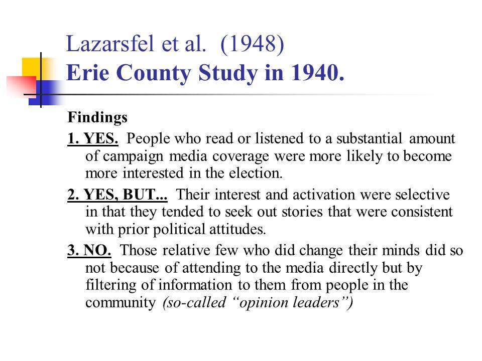 Lazarsfel et al. (1948) Erie County Study in 1940.