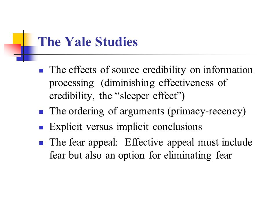 The Yale Studies The effects of source credibility on information processing (diminishing effectiveness of credibility, the sleeper effect )