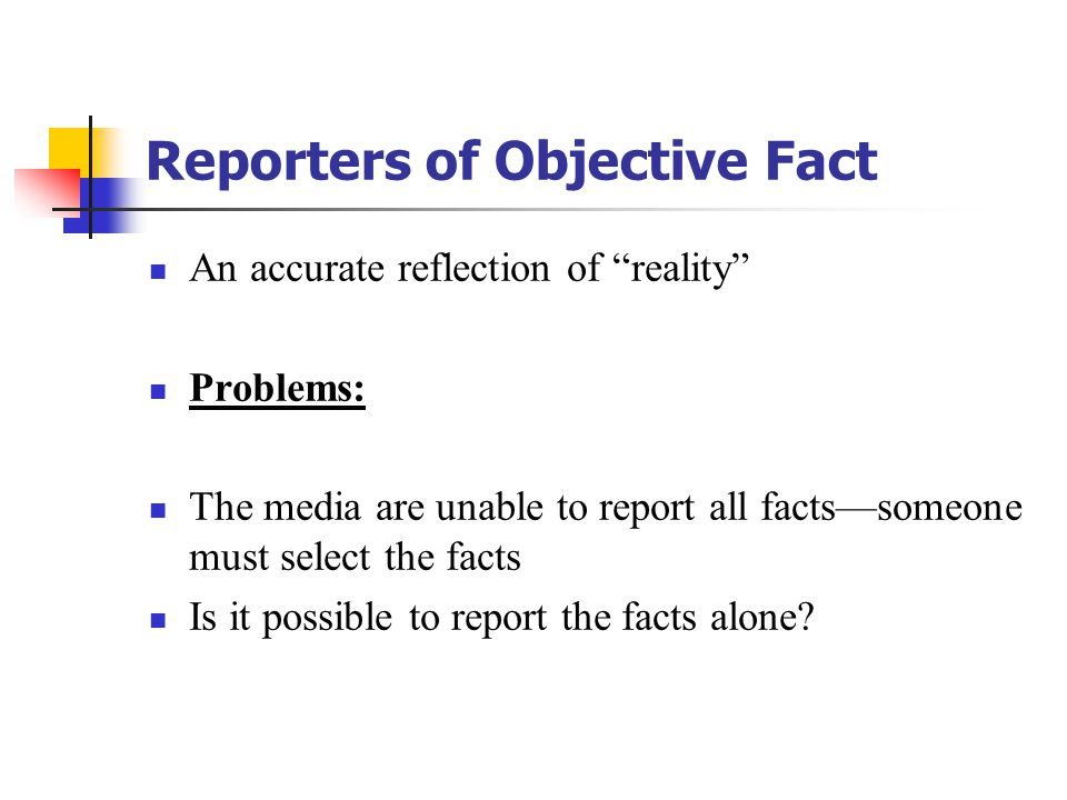 Reporters of Objective Fact