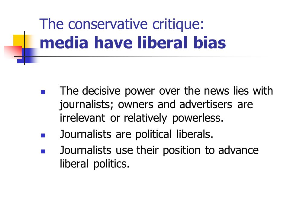 The conservative critique: media have liberal bias