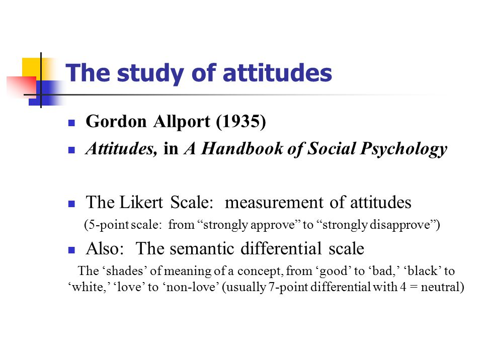 The study of attitudes Gordon Allport (1935)