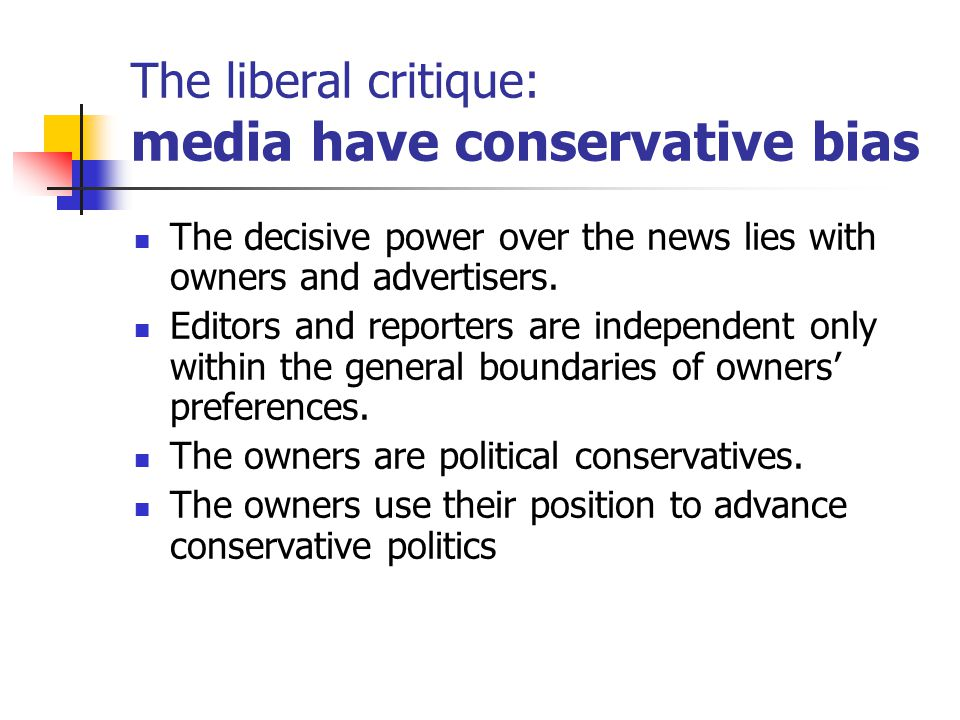 The liberal critique: media have conservative bias