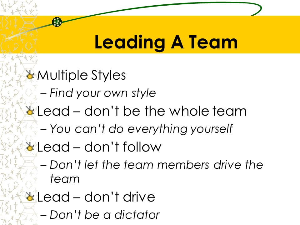 Leading A Team Multiple Styles Lead – don't be the whole team
