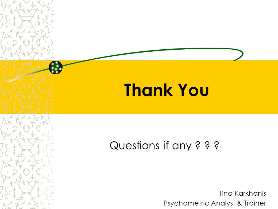 Questions if any Tina Karkhanis Psychometric Analyst & Trainer