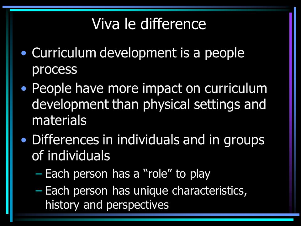 Viva le difference Curriculum development is a people process