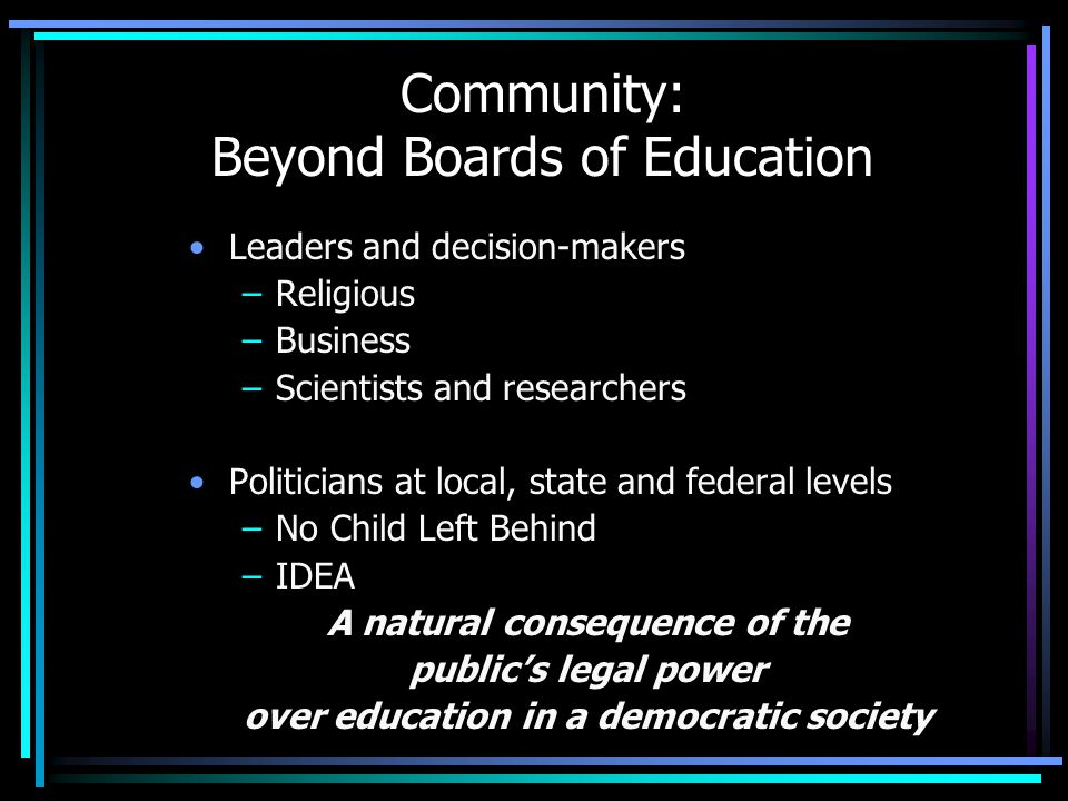 Community: Beyond Boards of Education