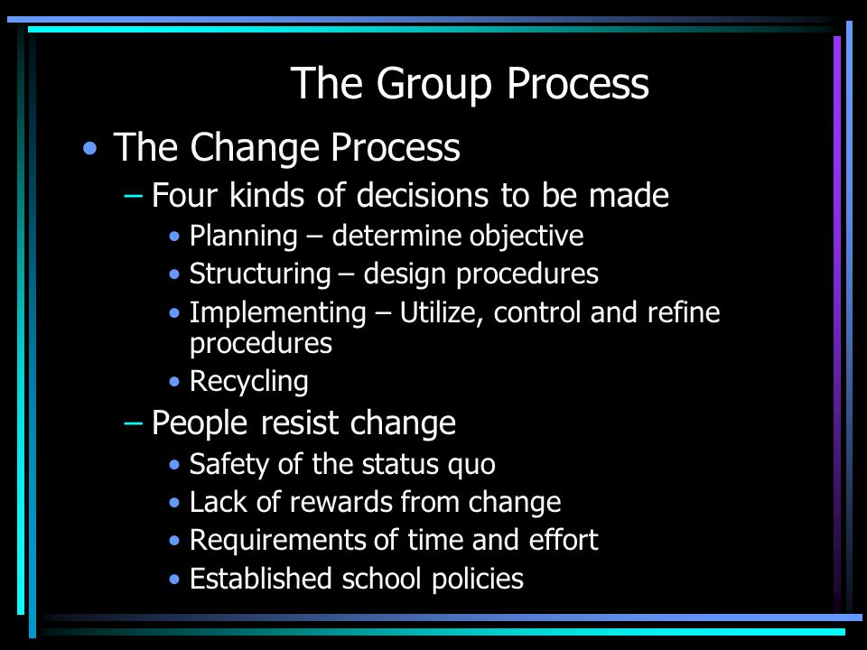 The Group Process The Change Process