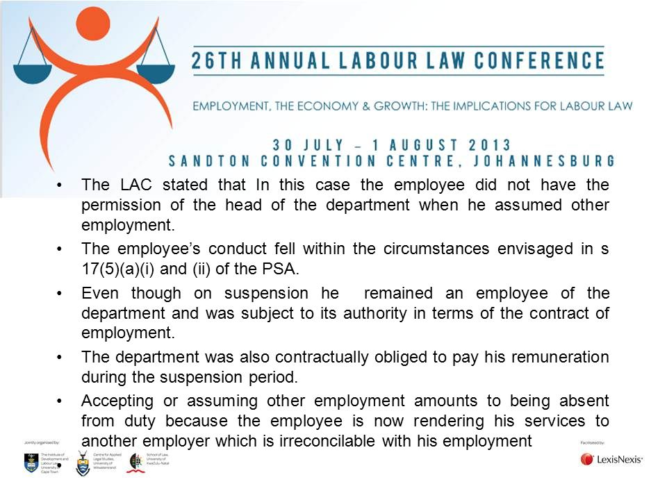 The LAC stated that In this case the employee did not have the permission of the head of the department when he assumed other employment.