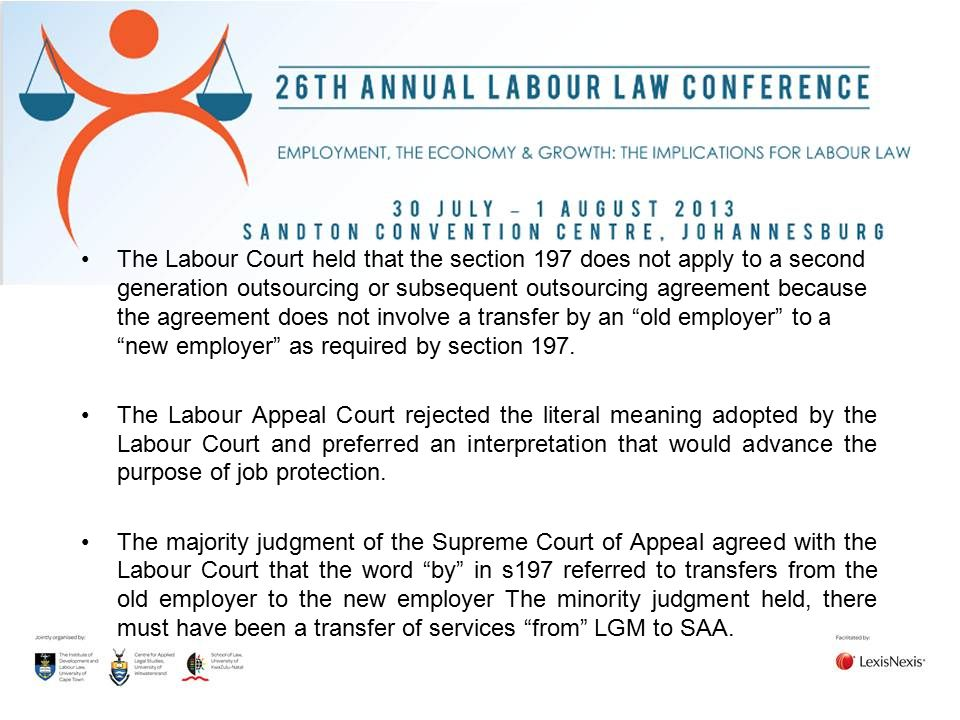 The Labour Court held that the section 197 does not apply to a second generation outsourcing or subsequent outsourcing agreement because the agreement does not involve a transfer by an old employer to a new employer as required by section 197.