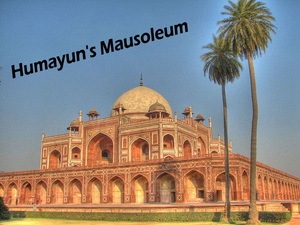 Humayun s Mausoleum