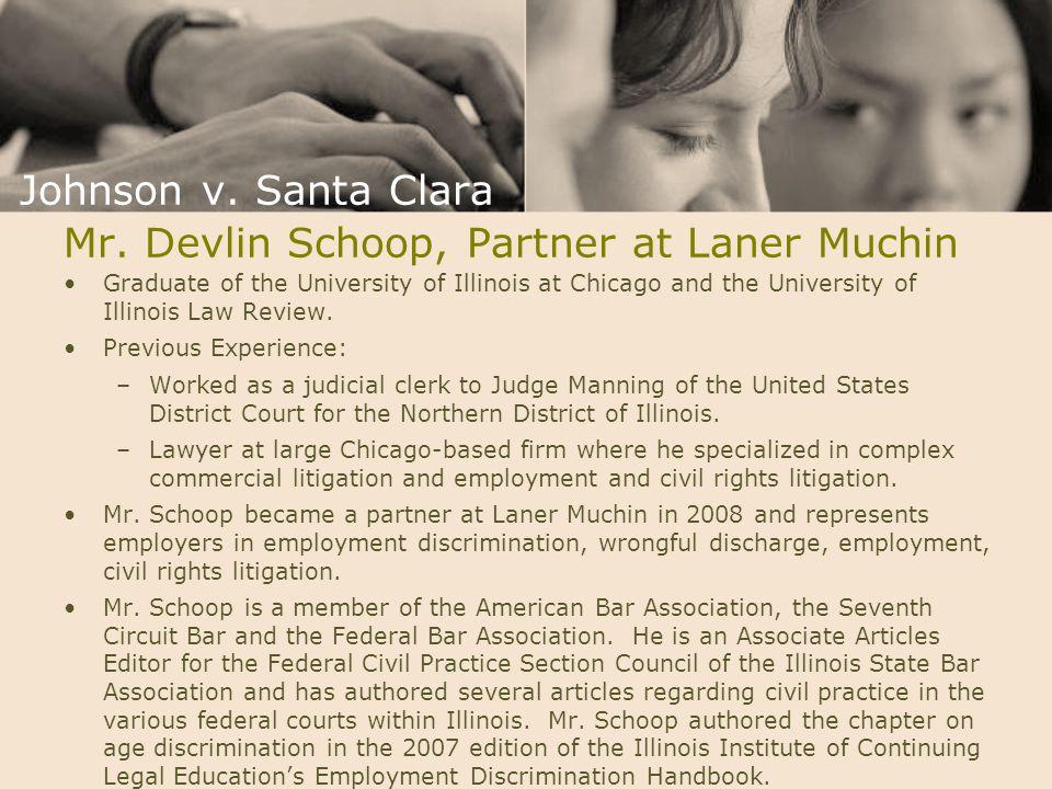 Mr. Devlin Schoop, Partner at Laner Muchin