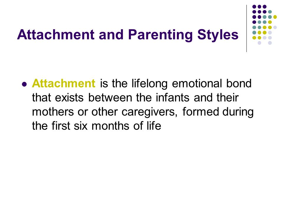 Attachment and Parenting Styles
