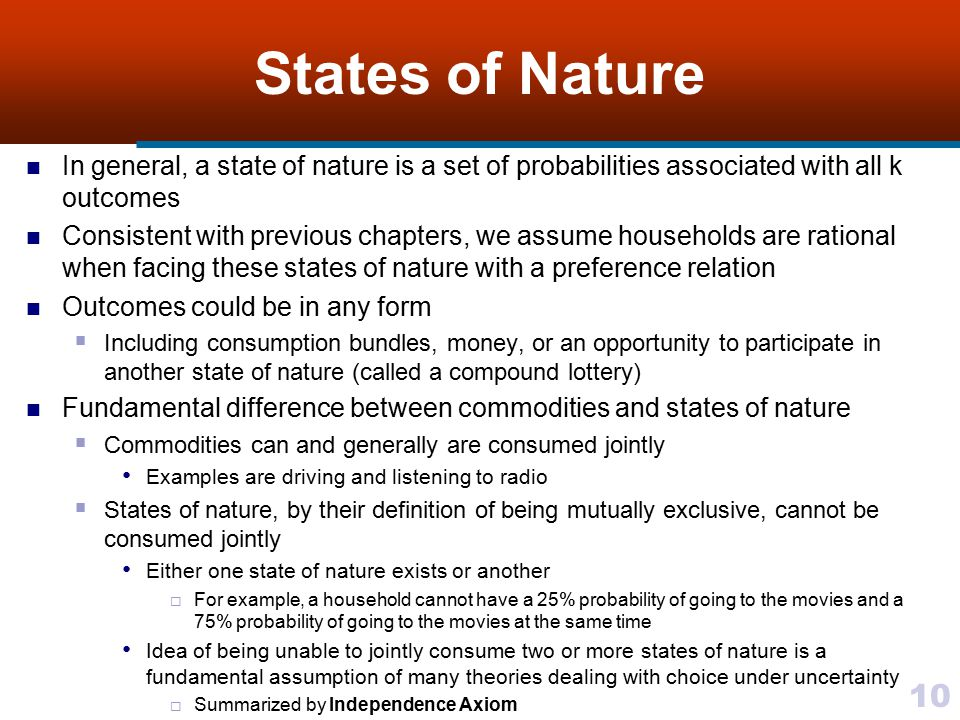 States of Nature In general, a state of nature is a set of probabilities associated with all k outcomes.