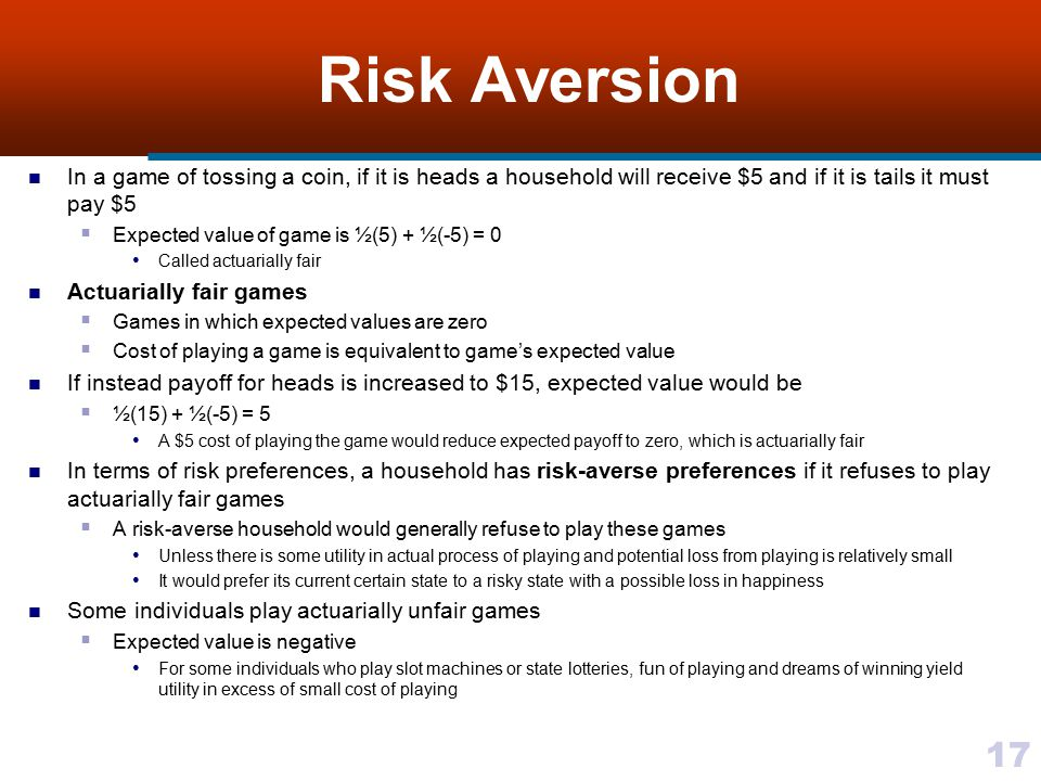 Risk Aversion In a game of tossing a coin, if it is heads a household will receive $5 and if it is tails it must pay $5.