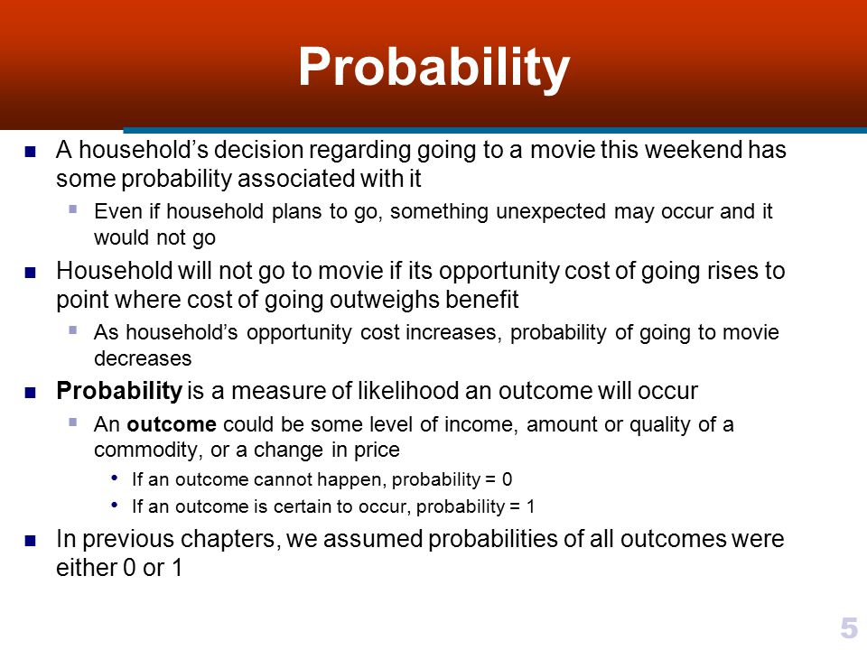 Probability A household's decision regarding going to a movie this weekend has some probability associated with it.