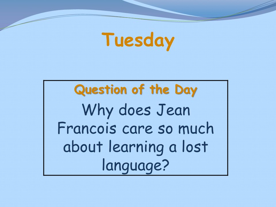 Why does Jean Francois care so much about learning a lost language