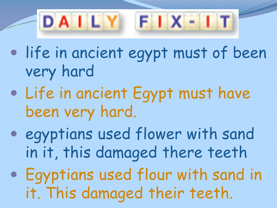 life in ancient egypt must of been very hard