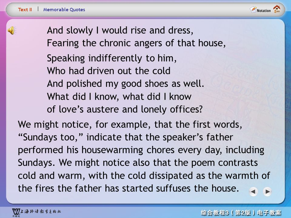 Text4.2 Text II. Memorable Quotes. And slowly I would rise and dress, Fearing the chronic angers of that house,