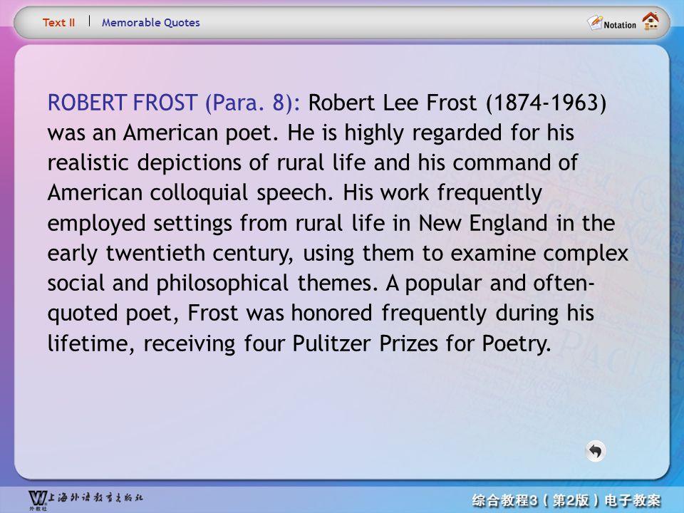 Text – ROBERT FROST Text II. Memorable Quotes.
