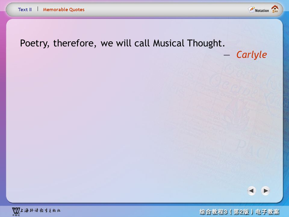 Memorable Quotes2 Poetry, therefore, we will call Musical Thought.