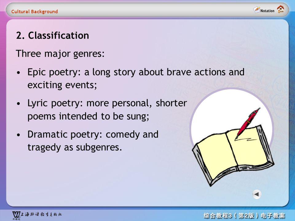 Cultural information3 2. Classification Three major genres: