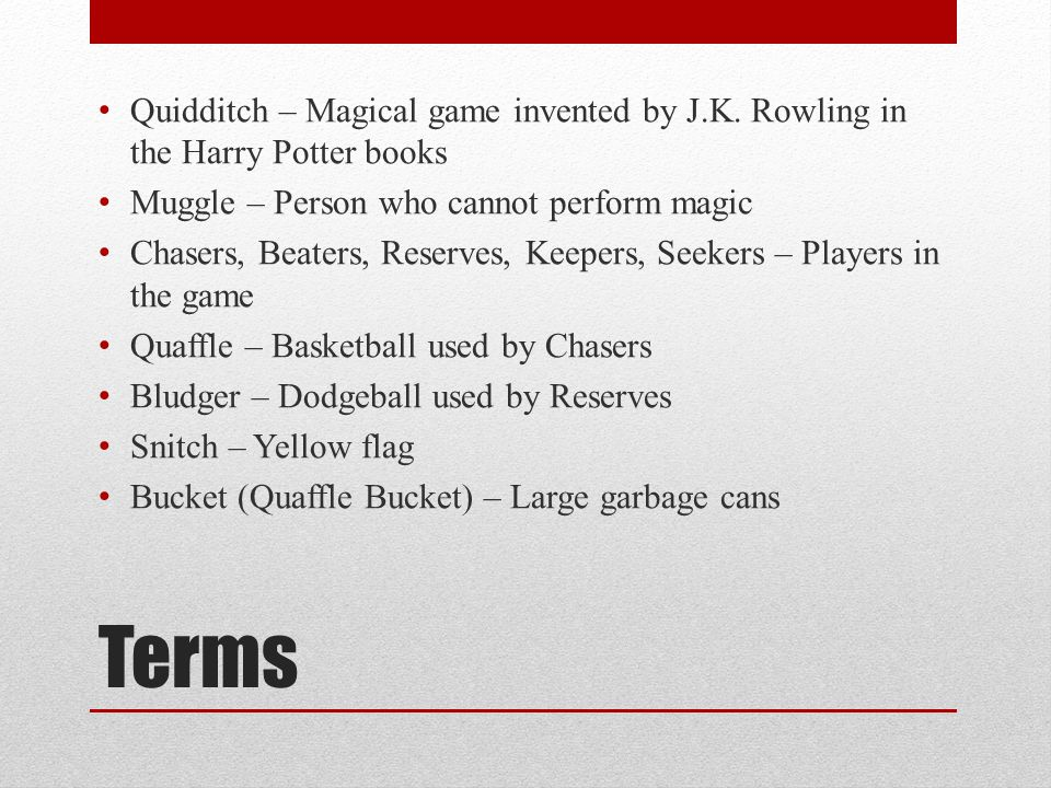 Quidditch – Magical game invented by J. K