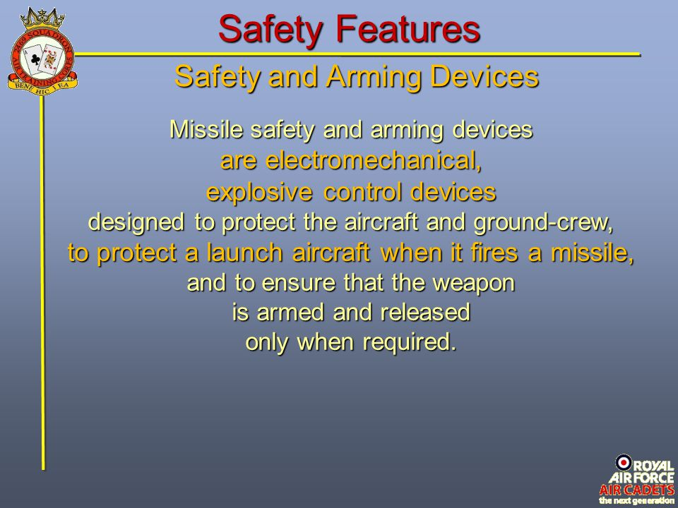 Safety Features Safety and Arming Devices are electromechanical,